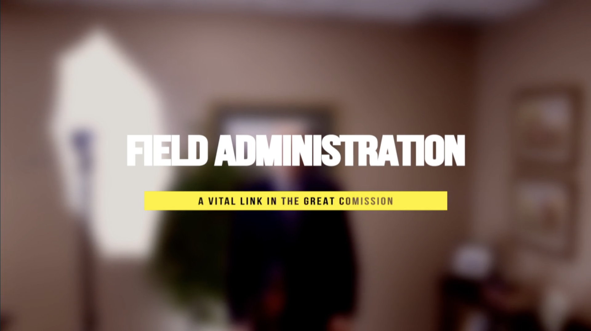 Field Administration Film