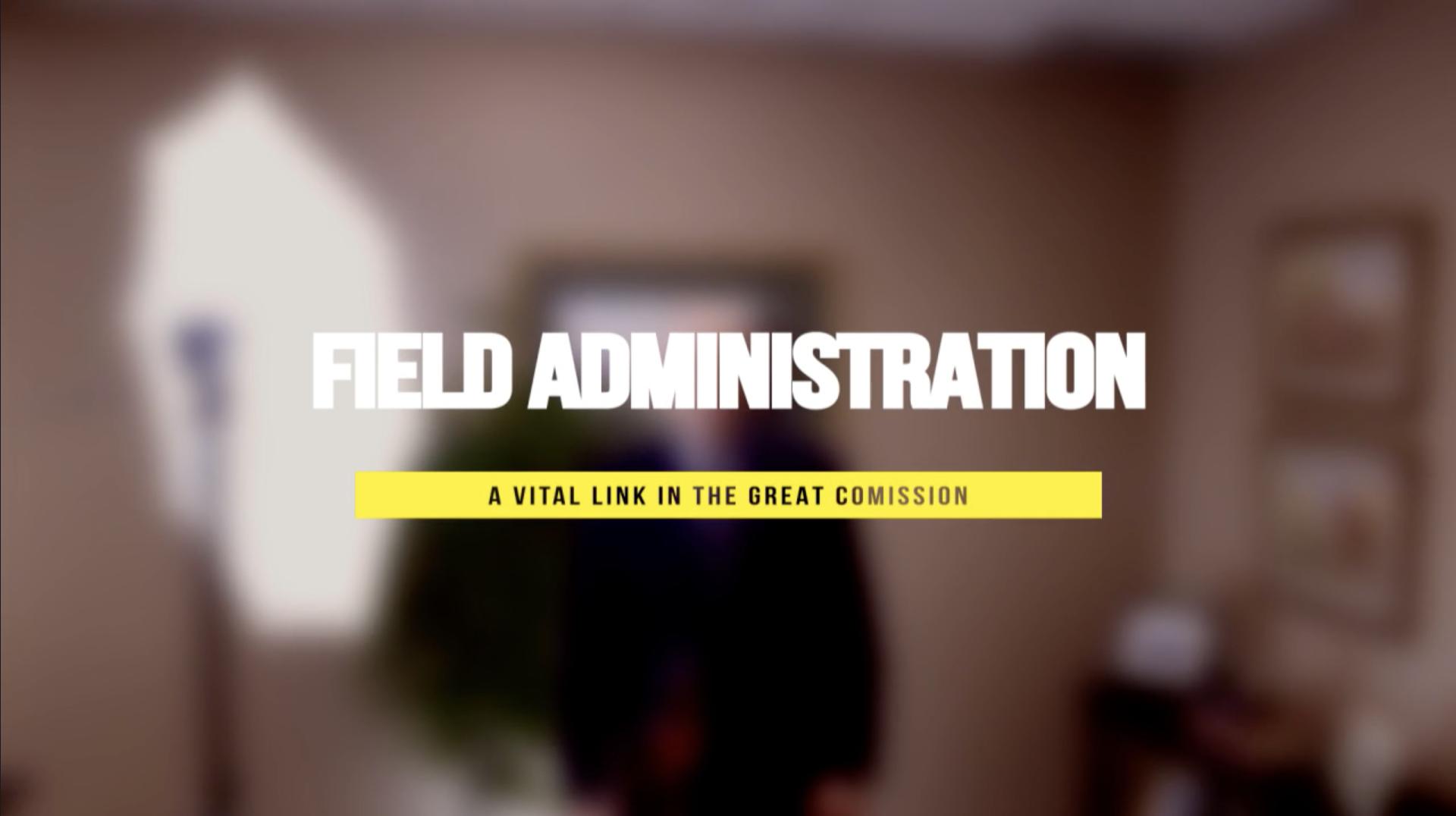 Field Administration Film