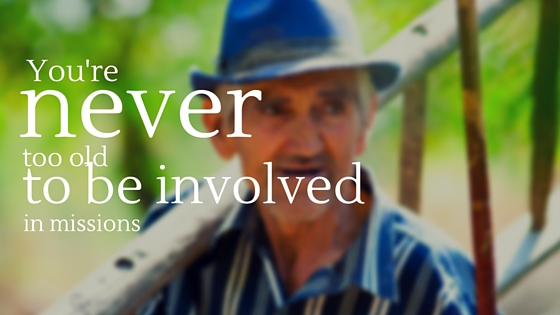 You're never too old to be involved in missions