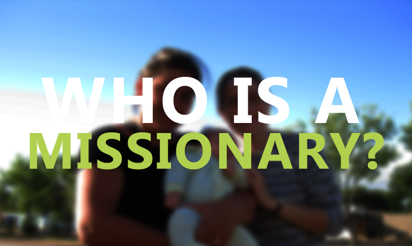 Who is a Missionary?