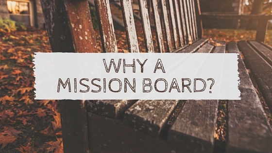 why a mission board