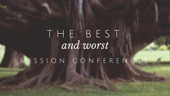 The Best and Worst Mission Conferences